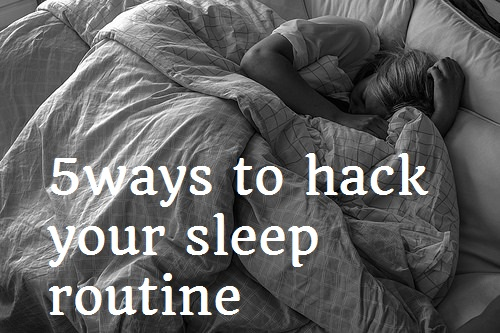 Hack your sleep routine