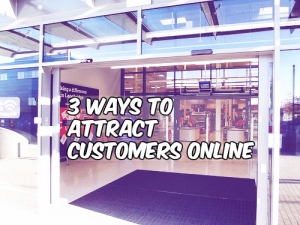 3 Ways to Attract Customers Online