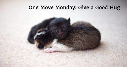 One Move Monday Give a Good Hug - Cute Hugging Kittens