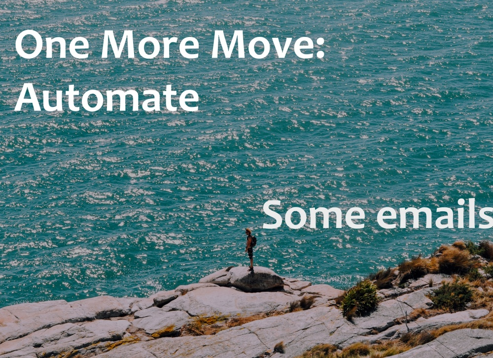 One more move: On the journey of building a successful enterprise, as leaders we must be a consistent presence behind our brand and organization. Automation provides that presence and your brand develops its authenticity. Connect the two and draw out your abundance.