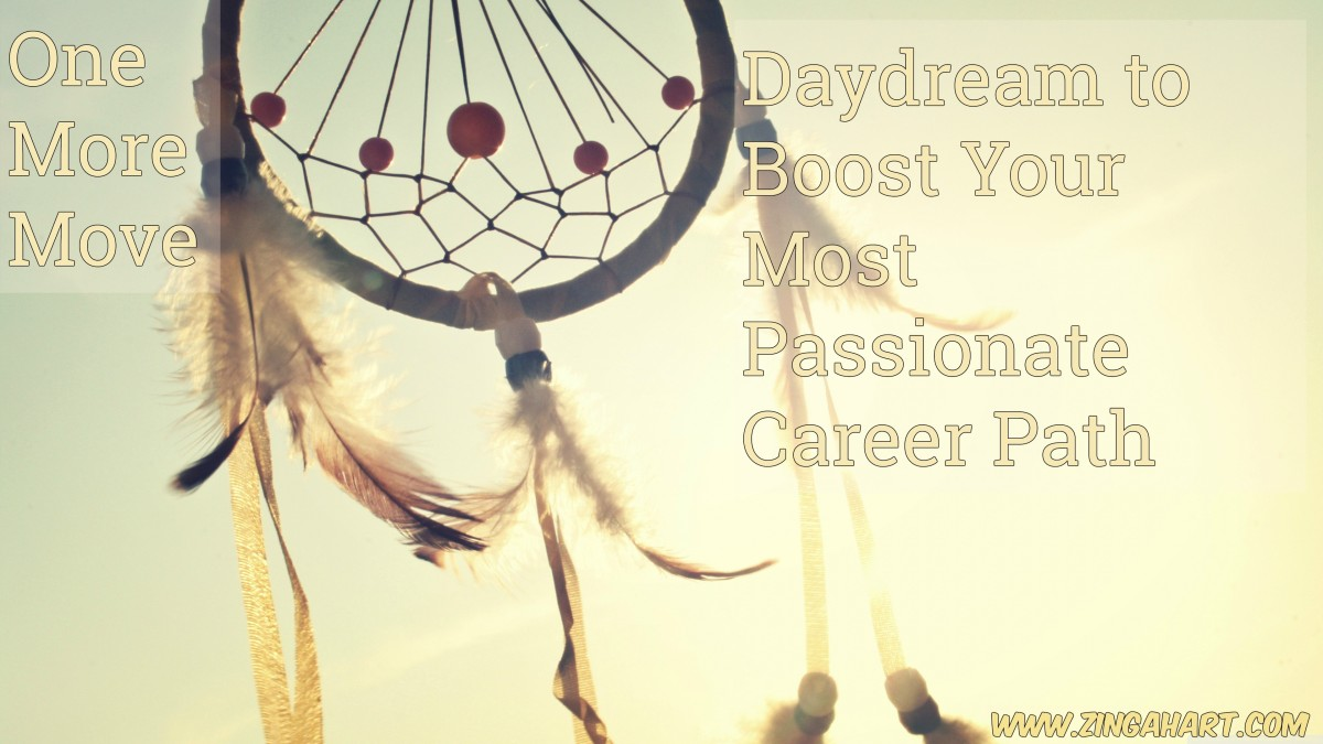 daydream to boost your most passionate career path zinga hart