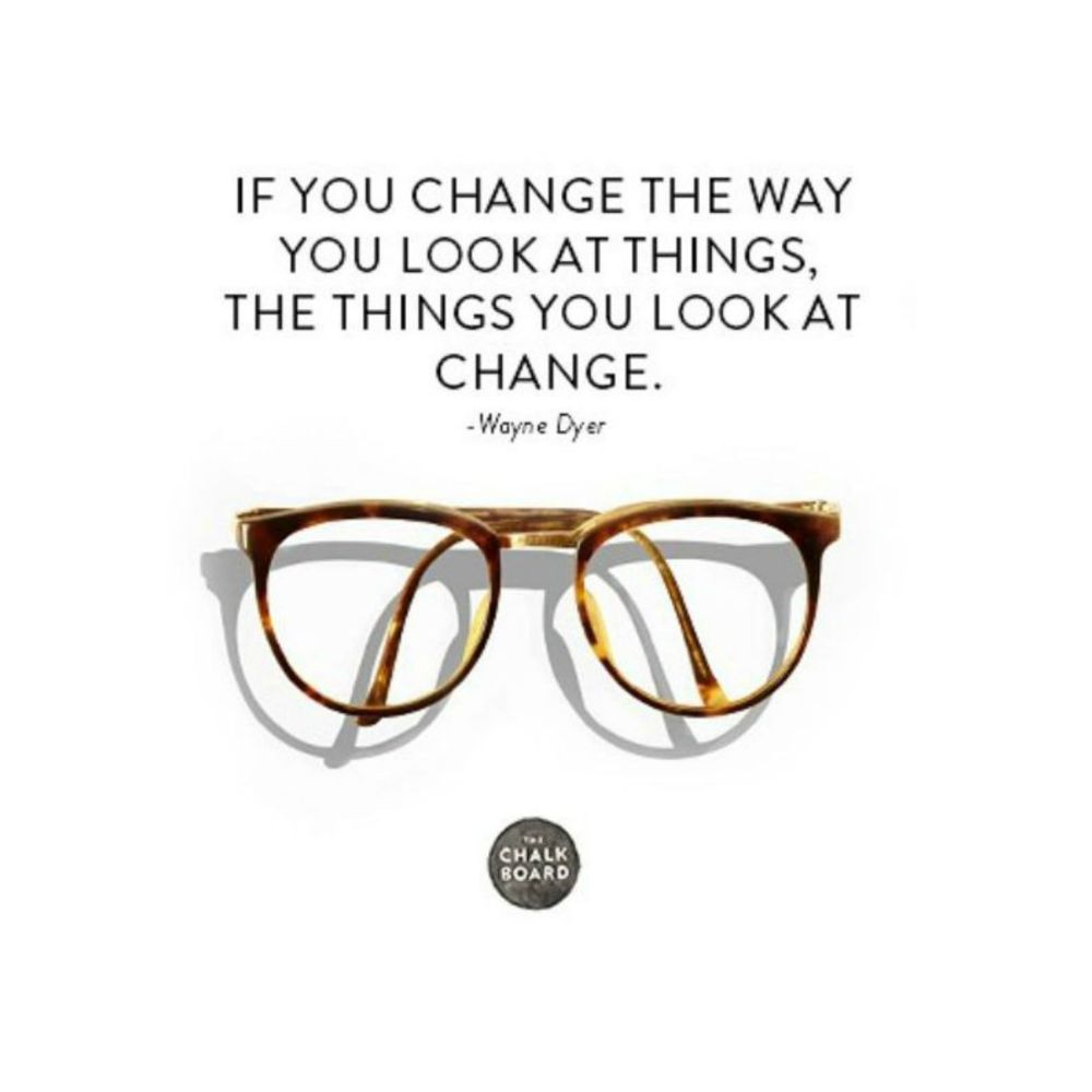 if-you-change-the-way-you-look-at-things_wayne-dyer-quote-5