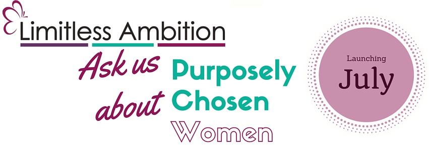 Limitless Ambition Purposely Chosen Women