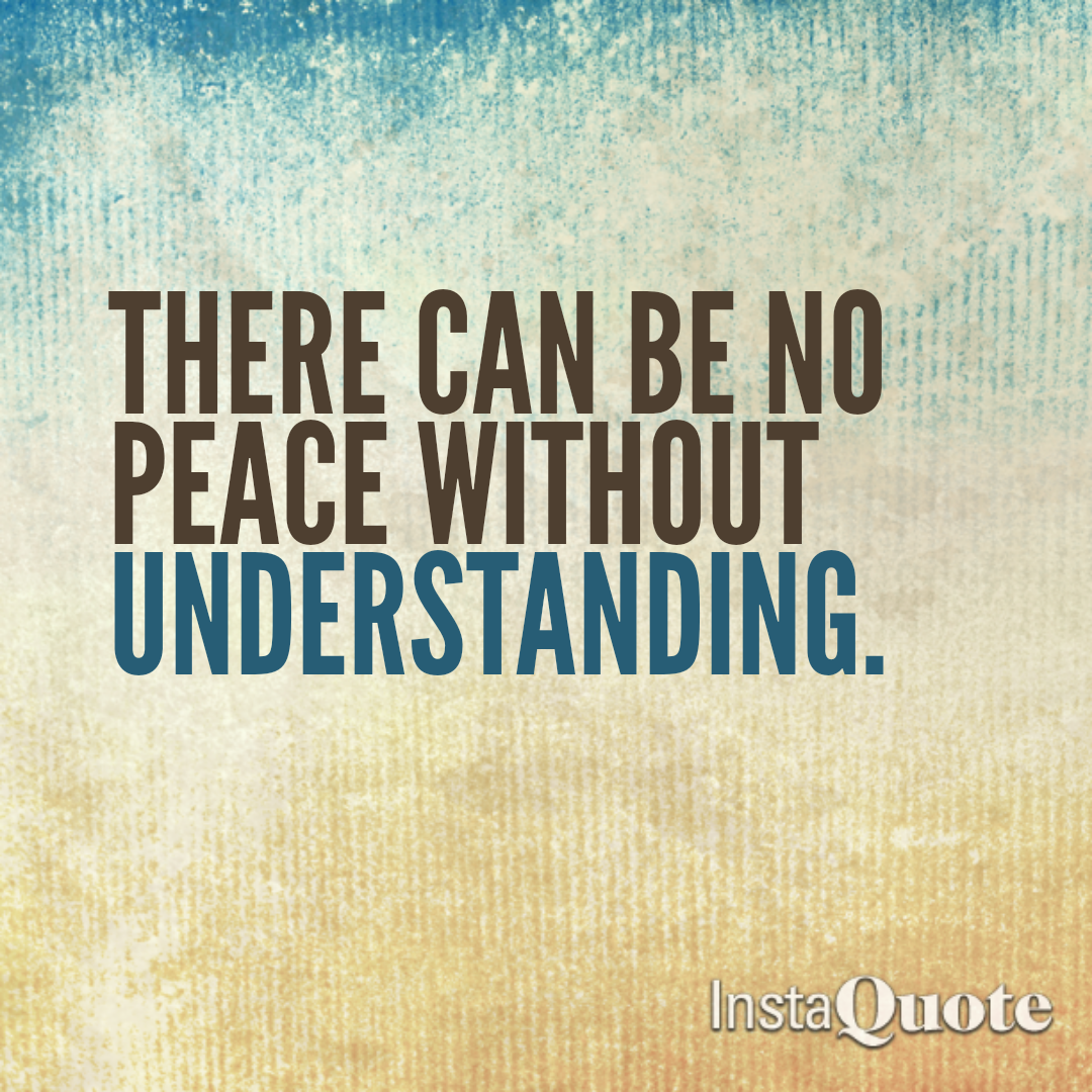 quote created by zinga hart success quotes the can be no peace without understanding